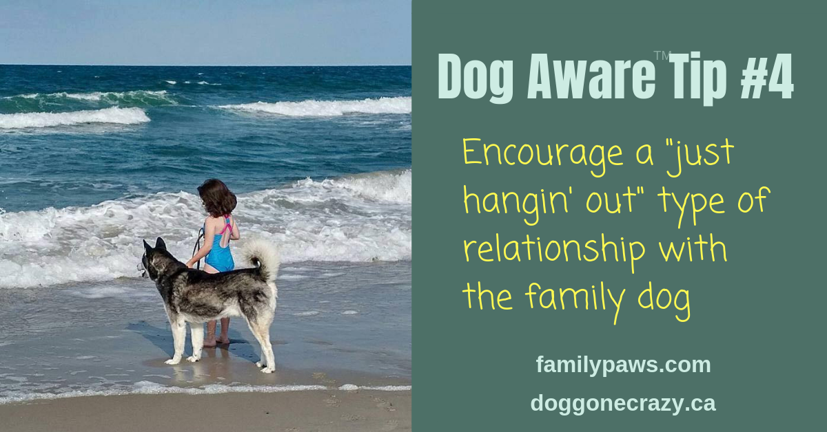 Dog Aware Tip #4: Encourage Dogs and Kids Just to Hang Out