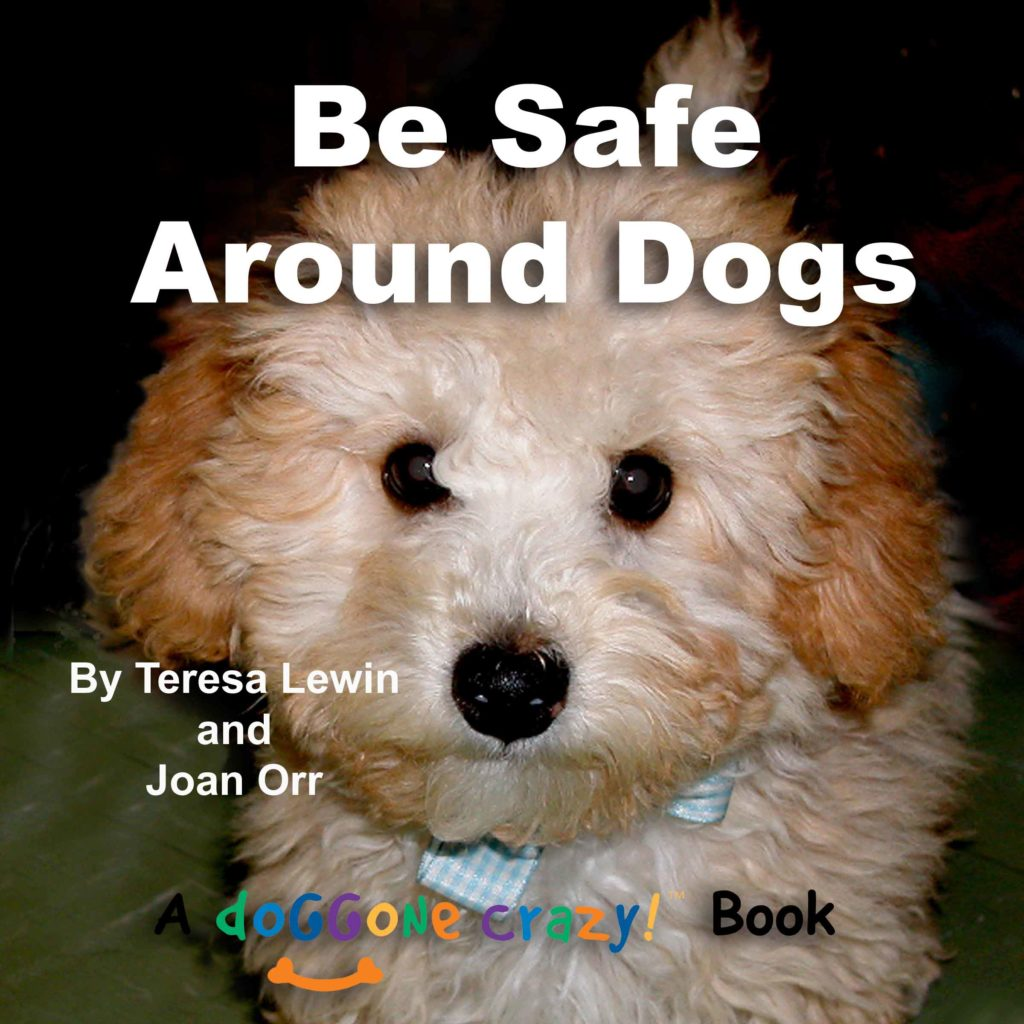 picture of cute puppy with book title: Be safe around dogs